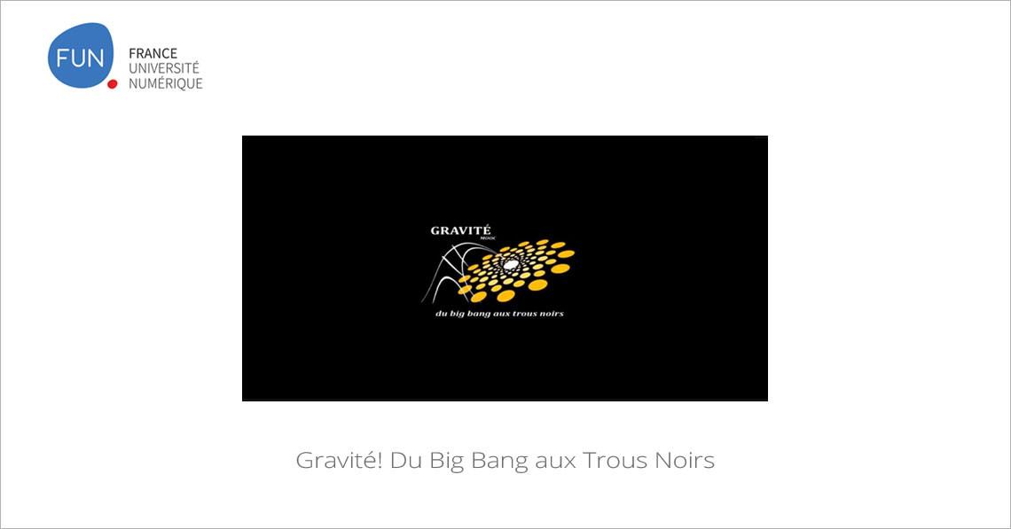 MOOC Gravité! Du Big Bang aux Trous Noirs