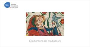 MOOC Les chansons des troubadours