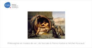 MOOC Philosophie et modes de vie ; de Socrate à Pierre Hadot et Michel Foucault
