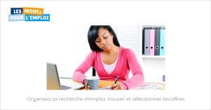 Organiser sa recherche d'emploi, trouver et sélectionner les offres