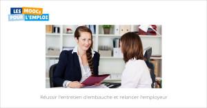 Réussir l'entretien d'embauche et relancer l'employeur