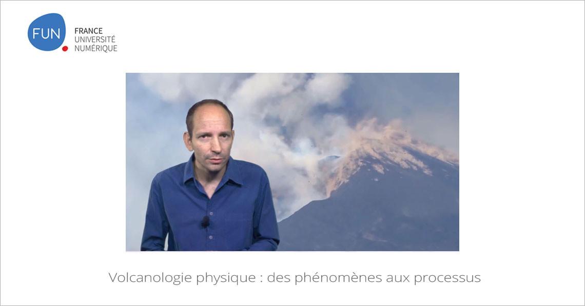 MOOC Volcanologie physique : des phénomènes aux processus