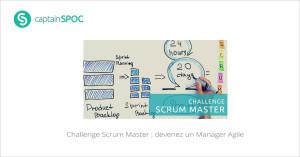 SPOC Challenge Scrum Master devenez un Manager Agile
