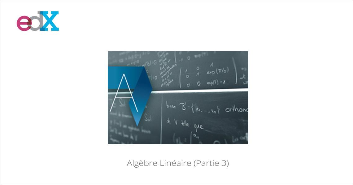 MOOC Algèbre Linéaire Partie 3