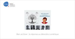 MOOC Bien archiver la réponse au désordre numérique