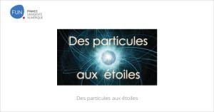 MOOC Des particules aux étoiles