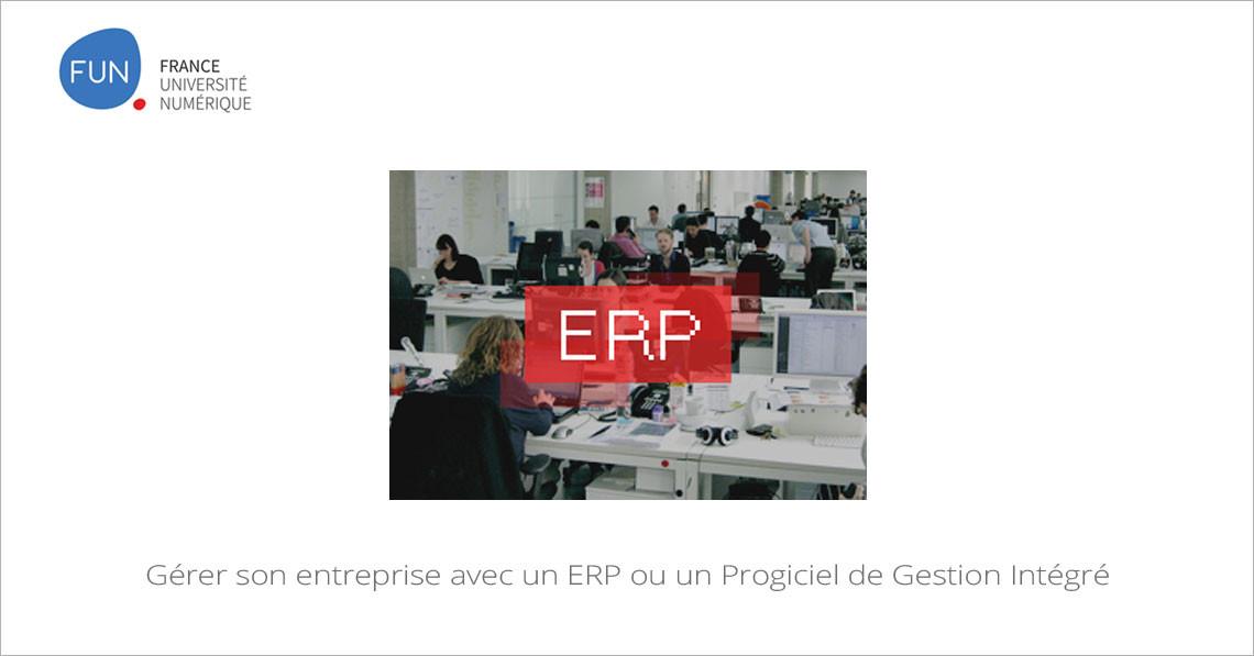 MOOC Gérer son entreprise avec un ERP ou un Progiciel de Gestion Intégré