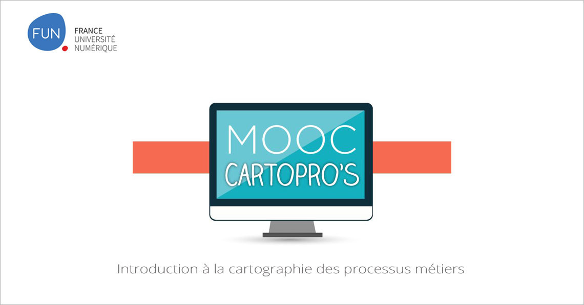 MOOC CARTOPRO's - Introduction à la cartographie des processus métiers