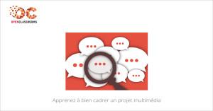 MOOC Apprenez à bien cadrer un projet multimédia