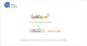MOOC Quidquam? Comprendre le monde au quotidien
