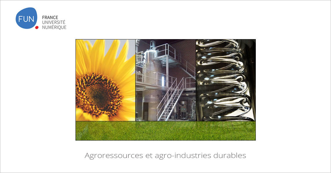 MOOC Agroressources et agro-industries durables
