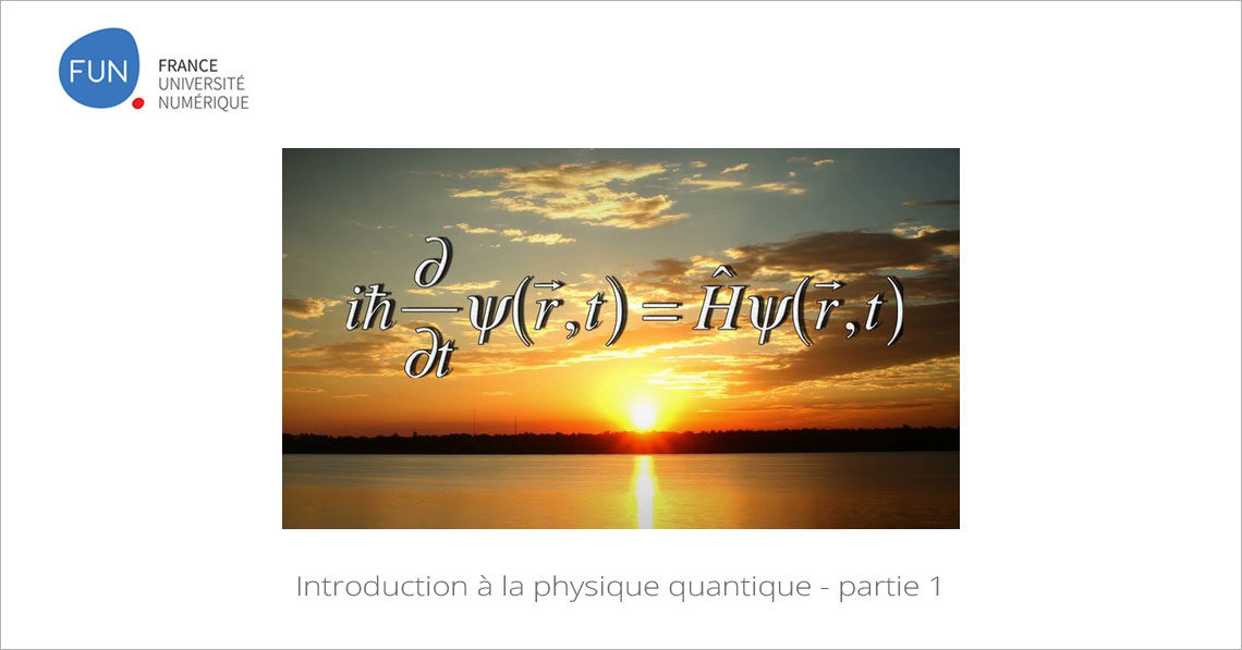 MOOC Introduction à la physique quantique - partie 1