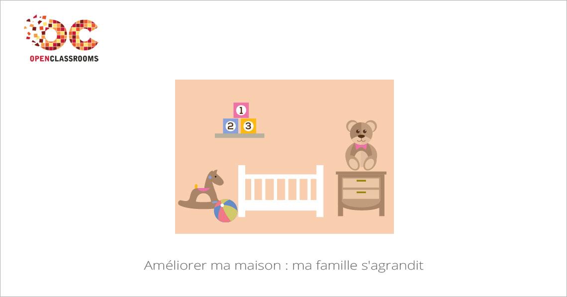 Améliorer ma maison : ma famille s'agrandit | MOOC Francophone