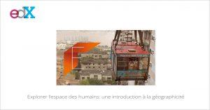 MOOC Explorer l'espace des humains: une introduction à la géographicité