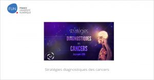 MOOC Stratégies diagnostiques des cancers