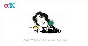 MOOC Oscar Wilde, écrivain et penseur du langage