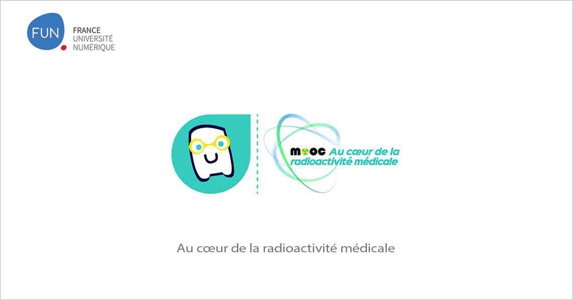 MOOC Au cœur de la radioactivité médicale