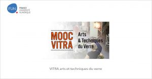 MOOC VITRA arts et techniques du verre