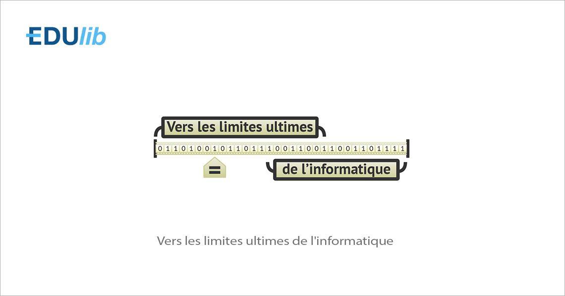 MOOC Vers les limites ultimes de l'informatique